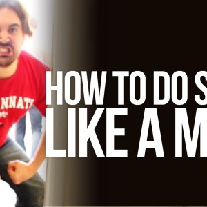 How to Do Stuff Like a Man…