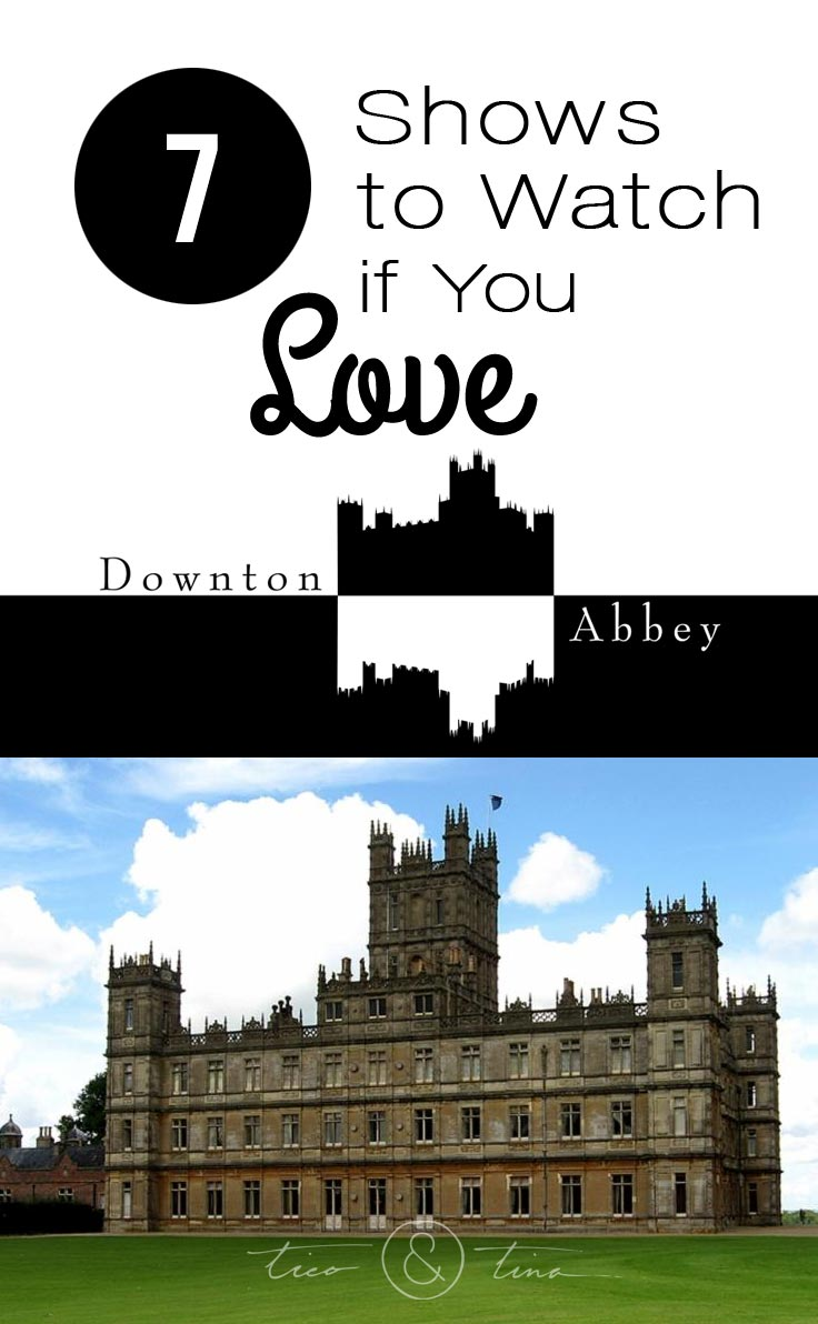 Downton Abbey Alternatives - 7 Similar Shows You Might Like