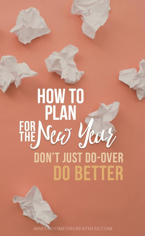 How to Plan for the New Year – No Amount of Do-Overs Will Substitute a Do-Better