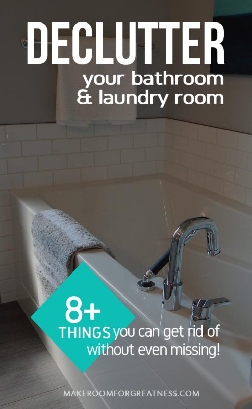 Declutter Your Bathroom Laundry Room 8 Things To Go