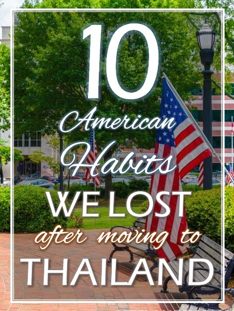 A look at ten American habits we lost after moving to Thailand. Life is quite different on the other side of the world! | Tieland to Thailand