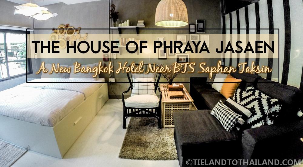 New Bangkok Hotel Near BTS Saphan Taksin: The House of Phraya Jasaen