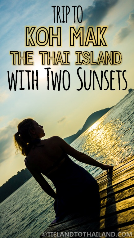 Our trip to Koh Mak, the Thai island with two sunsets is a small, quiet island perfect for couples and families looking to relax in Thailand.