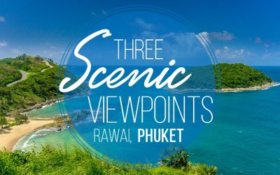 Three Scenic Viewpoints in Phuket