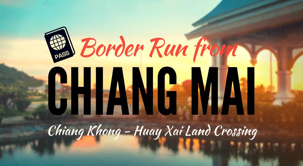 Border Run: Chiang Mai to Chiang Khong-Huay Xai Land Crossing