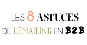 8astuces emailing btob tilkee