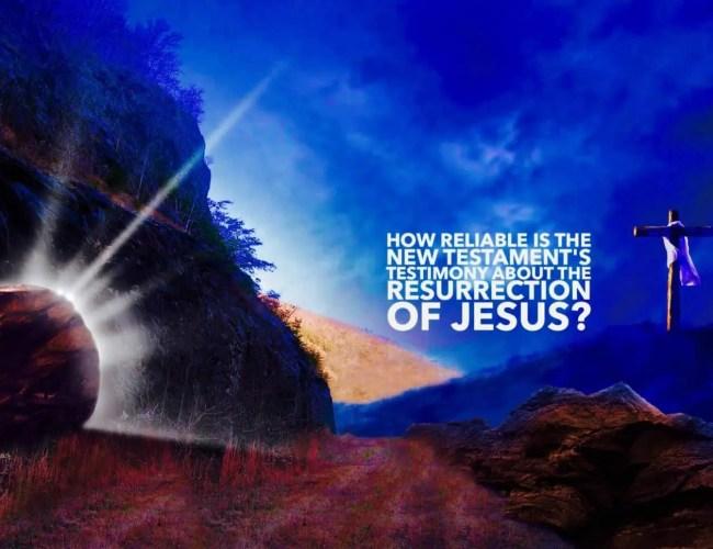 Apologetics: Can We Trust the New Testament Gospels?