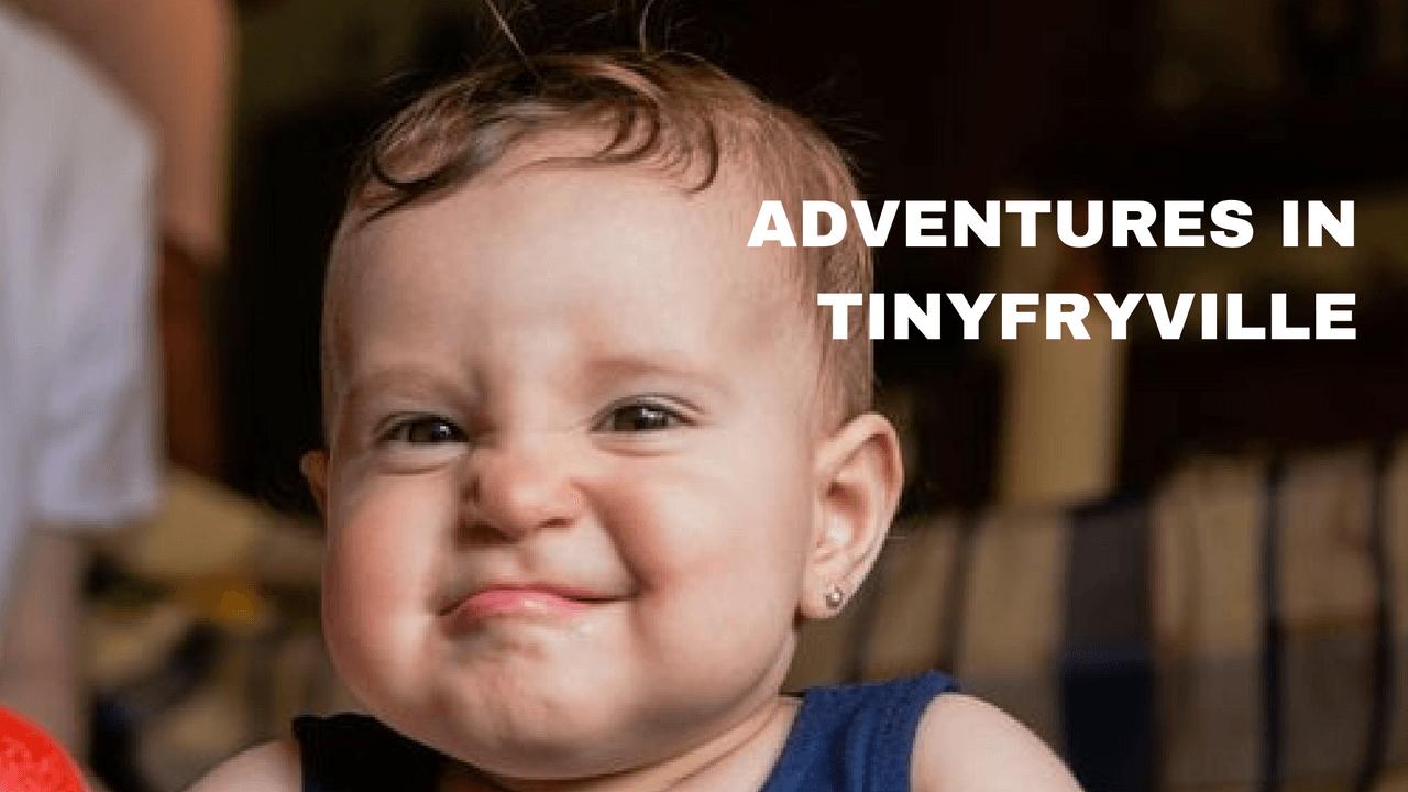 Adventures in Tinyfryville