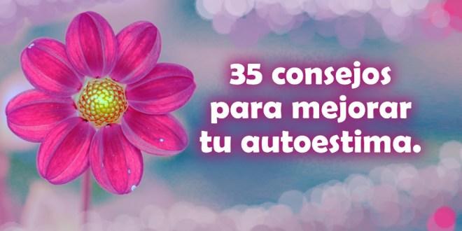 35 consejos para mejorar tu autoestima.