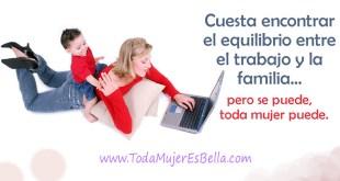Entre el trabajo y la familia