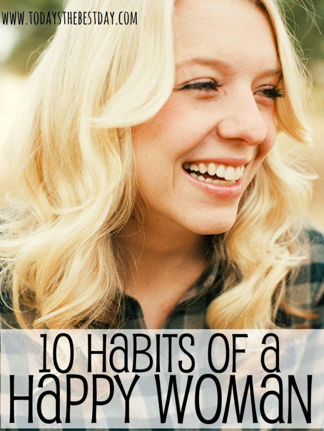 10 Habits Of A Happy Woman