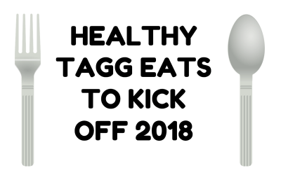 Healthy TAGG Eats to Kick Off 2018