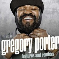 "Gregory Porter: Issues Of Life (Must Have Jazz, 2014) aka En La casa del Mundo LXXXVI: ""1960 What?"""""