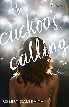 Cuckoos Calling by J. K. Rowling / Robert Galbraith
