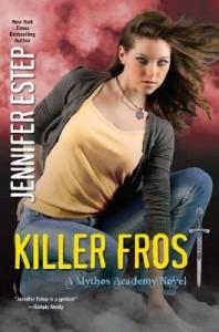 Killer Frost (Mythos Academy #6) Jennifer Estep
