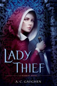 Lady Thief (Scarlet #2) by A.C. Gaughen