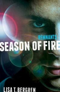 Season of Fire (Remnants #2) by Lisa T. Bergren