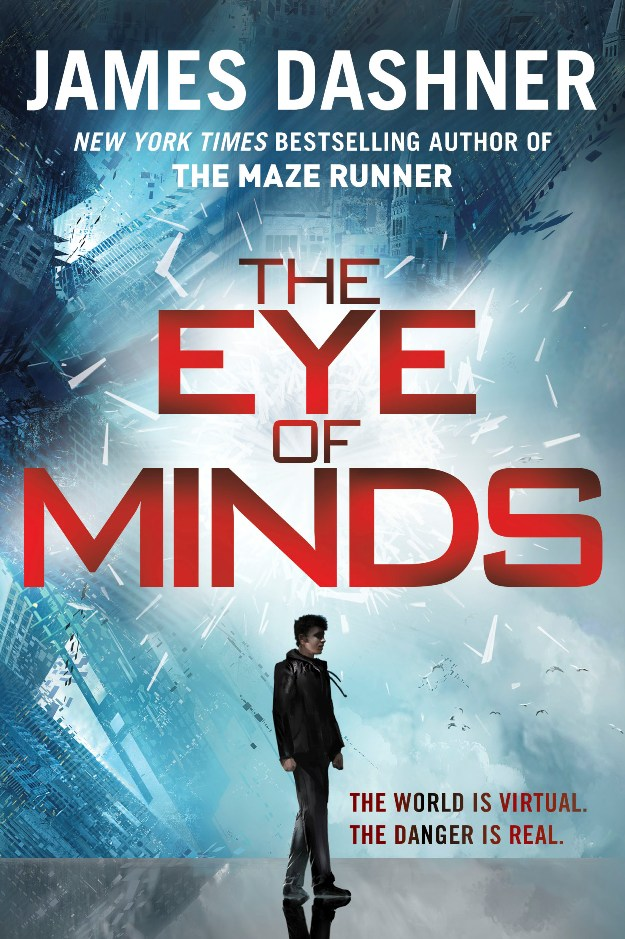 The Eye of Minds (The Mortality Doctrine #1) by James Dashner