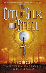 British Genre Fiction Focus The City of Silk and Steel Mike Cary Linda Carey Louise Carey