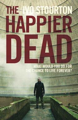 The Happier Dead Ivo Stourton