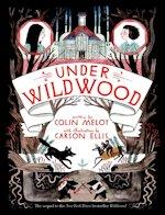British Genre Fiction Focus Under Wildwood Colin Meloy Carson Ellis