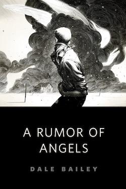 A Rumor of Angels Dale Bailey Nicolas Delort Ellen Datlow