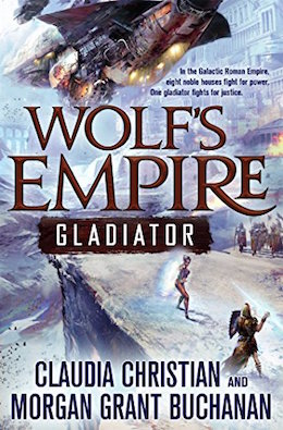Wolf's Empire Gladiator by Claudia Christian and Morgan Buchanan