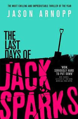 The-Last-Days-of-Jack-Sparks-by-Jason-Arnopp