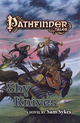 Pathfinder Tales Shy Knives by Sam Sykes