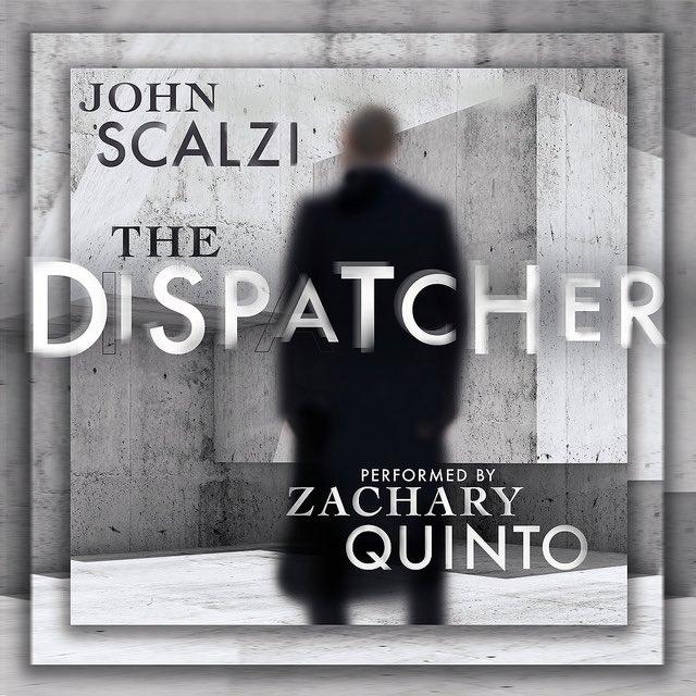 The Dispatcher John Scalzi novella audiobook Zachary Quinto cover reveal