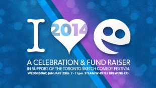 I Love TOsketchfest 2014 - a celebration and fund raiser for The Toronto Sketch Comedy Festival