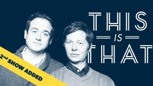 2ND SHOW ADDED - This is That Live - March 5th