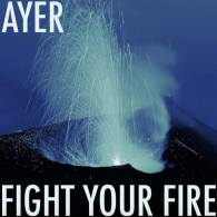 'Fight Your Fire' with AYER: LISTEN