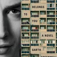 What Belongs To You Garth Greenwell