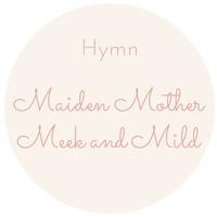 Maiden Mother, Meek and Mild
