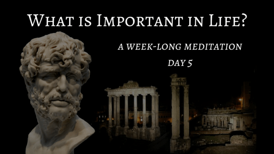 What is Important in Life – Day 5