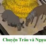 Truyện đọc cho bé: Chuyện Trâu và Ngựa