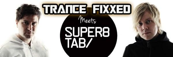 TranceFixxed Meets Super8 & Tab