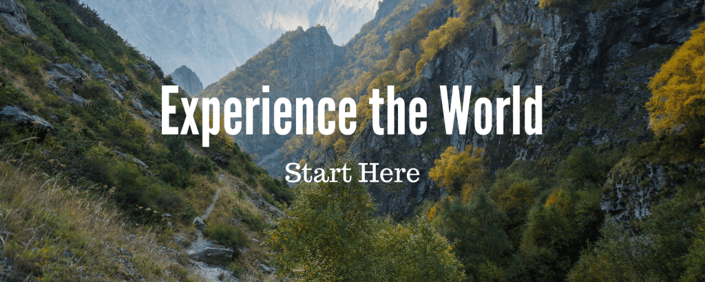 Start Here - Travel. Experience. Live.