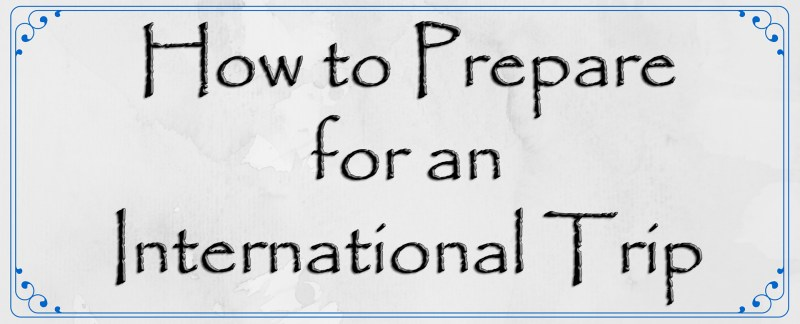How to Prepare for an International Trip B