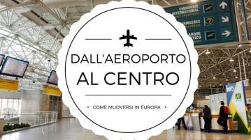 DALL'AEROPORTO AL CENTRO
