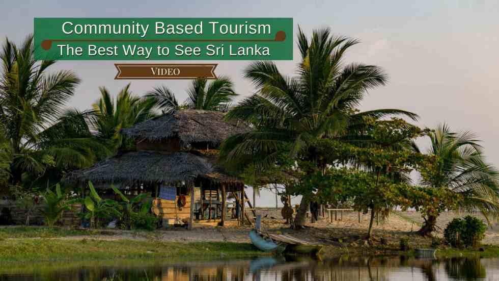 Community Based Tourism: The Best Way To See Sri Lanka