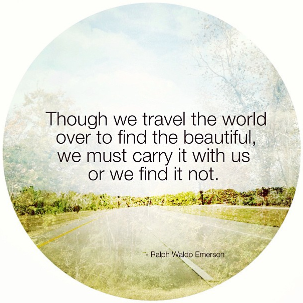Travel Quote: Carry the Beautiful