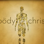 Body of Christ (Images of the Church – #4 of 7)