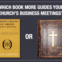 Robert's Rules of Order vs. the Holy Bible (Which Guides Your Church's Meetings?)