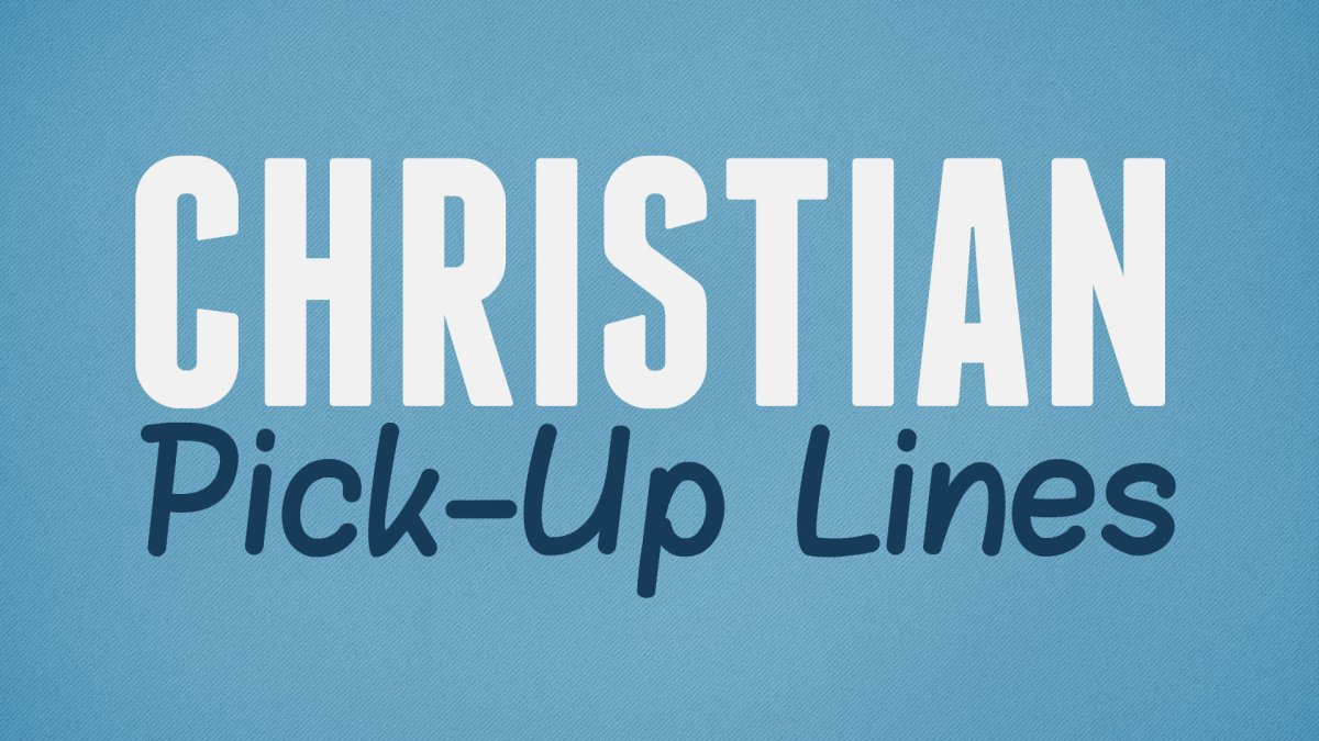 Christian Pick-Up Lines
