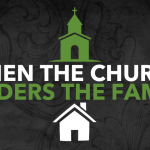 When the Church Hinders the Family