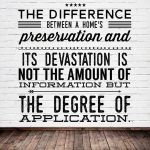 The difference between a home's preservation and its devastation is not the amount of information but the degree of application.