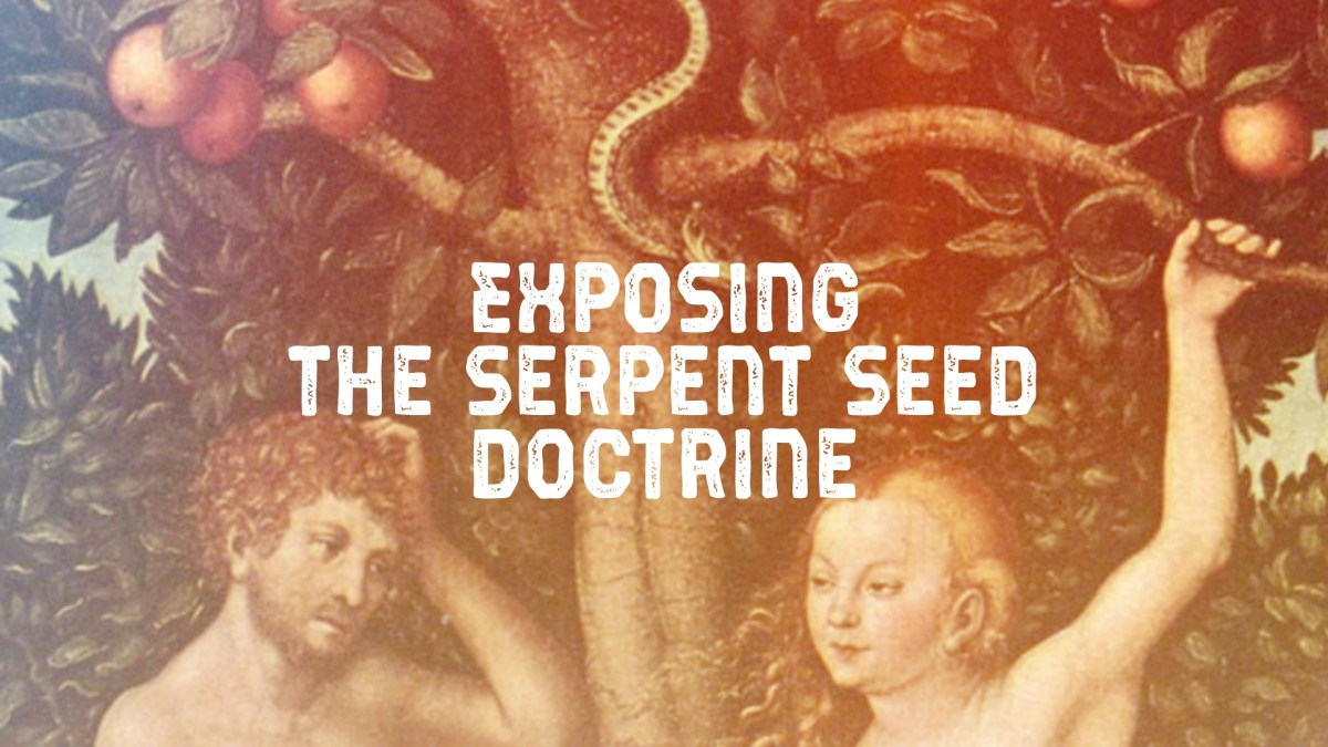 Exposing the Serpent Seed Doctrine