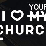 I Love Your Church